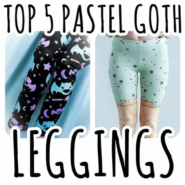 Top 5 Pastel Goth Leggings