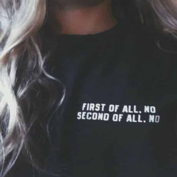 """First Of All, No. Second Of All, No."" Graphic Tee"