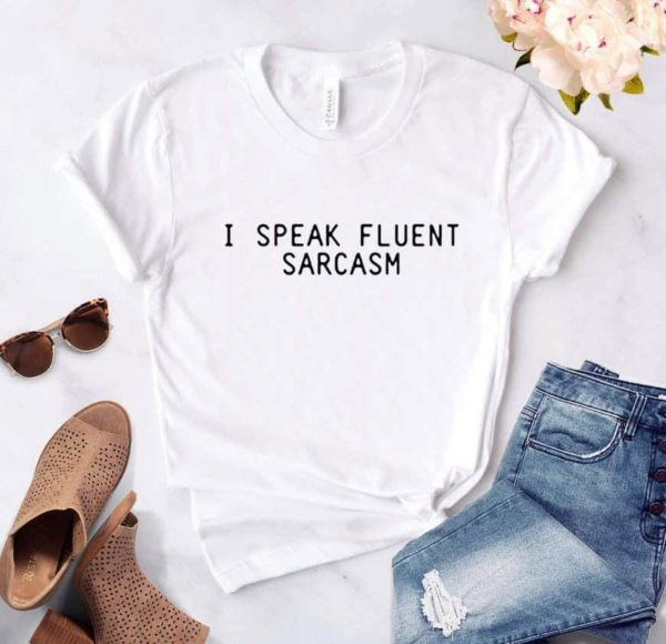 """I Speak Fluent Sarcasm"" White Tee"