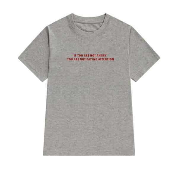 If You Are Not Angry You Are Not Paying Attention Shirt 3